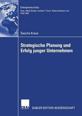 Strategische Planung Und Erfolg Junger Unternehmen
