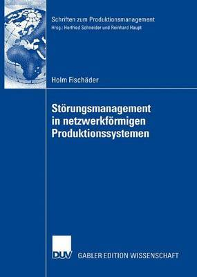 Storungsmanagement in Netzwerkformigen Produktionssystemen