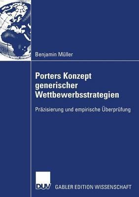 Porters Konzept Generischer Wettbewerbsstrategien: Prazisierung Und Empirische Uberprufung