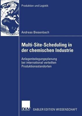 Multi-Site-Scheduling in Der Chemischen Industrie: Anlagenbelegungsplanung Bei International Verteilten Produktionsstandorten