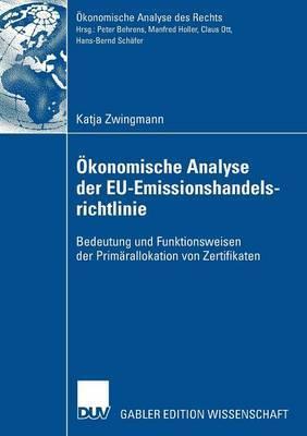 Okonomische Analyse Der Eu-Emissionshandelsrichtlinie: Bedeutung Und Funktionsweisen Der Primarallokation Von Zertifikaten