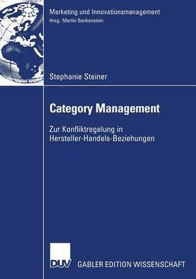 Category Management: Zur Konfliktregulierung in Hersteller-Handels-Beziehungen