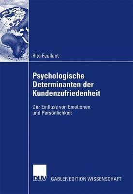Psychologische Determinanten Der Kundenzufriedenheit: Der Einfluss Von Emotionen Und Personlichkeit