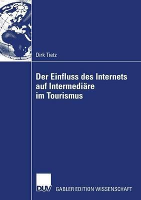 Der Einfluss Des Internets Auf Intermediare Im Tourismus