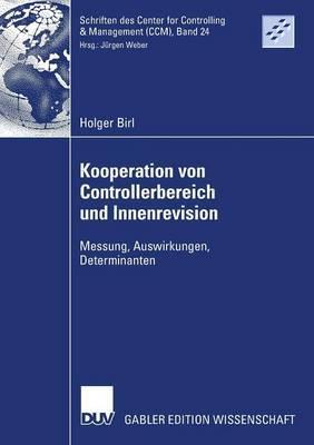 Kooperation Von Controllerbereich Und Innenrevision: Messung, Auswirkungen, Determinanten