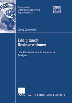 Erfolg Durch Desinvestitionen: Eine Theoretische Und Empirische Analyse