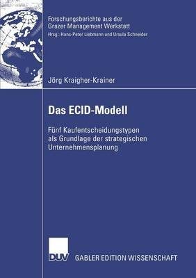Das Ecid-Modell: Funf Kaufentscheidungstypen ALS Grundlage Der Strategischen Unternehmensplanung