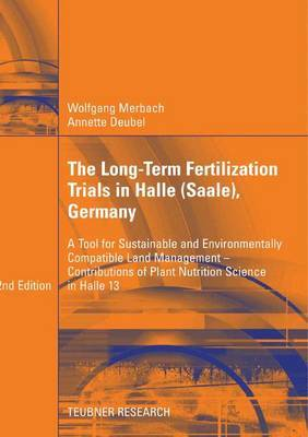 The Long-term Fertilization Trials in Halle (Saale): A Tool for Sustainable and Environmentally Compatible Land Management - Contributions of Plant Nutrition Science in Halle 13