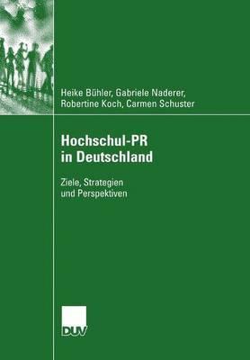 Hochschul-PR in Deutschland: Ziele, Strategien Und Perspektiven