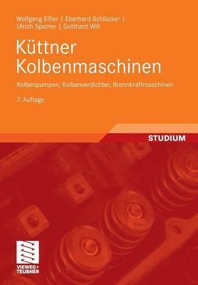 Kuttner Kolbenmaschinen: Kolbenpumpen, Kolbenverdichter, Brennkraftmaschinen
