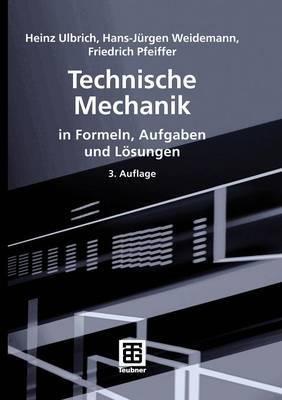 Technische Mechanik in Formeln, Aufgaben Und Losungen