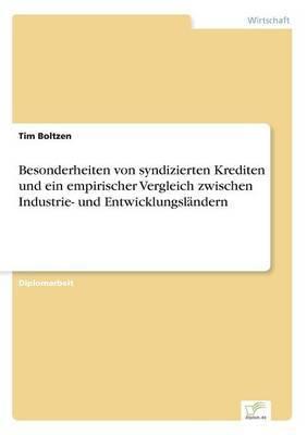 Besonderheiten Von Syndizierten Krediten Und Ein Empirischer Vergleich Zwischen Industrie- Und Entwicklungslandern