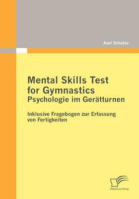 Mental Skills Test for Gymnastics: Psychologie Im Geratturnen