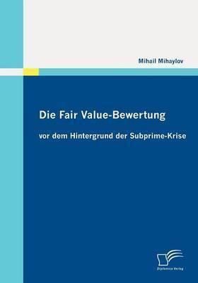 Die Fair Value-Bewertung VOR Dem Hintergrund Der Subprime-Krise