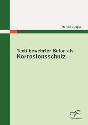 Textilbewehrter Beton ALS Korrosionsschutz