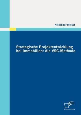 Strategische Projektentwicklung Bei Immobilien: Die Vsc-Methode