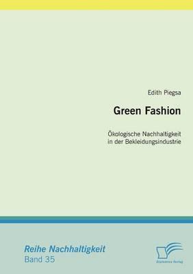 Green Fashion: Kologische Nachhaltigkeit in Der Bekleidungsindustrie