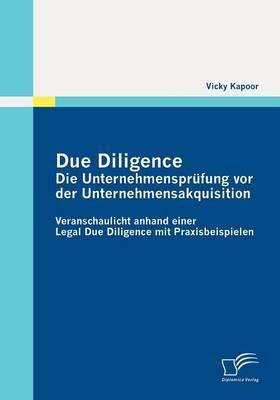 Due Diligence - Die Unternehmenspr Fung VOR Der Unternehmensakquisition