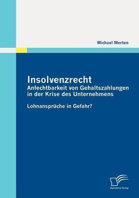 Insolvenzrecht: Anfechtbarkeit Von Gehaltszahlungen in Der Krise Des Unternehmens