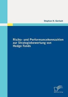 Risiko- Und Performancekennzahlen Zur Strategiebewertung Von Hedge Fonds