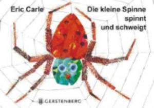 Eric Carle - German: Die Kleine Spinne Spinnt Und Schweigt
