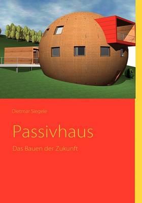 Passivhaus - Das Bauen Der Zukunft