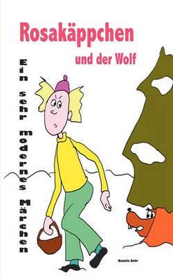 Rosakppchen Und Der Wolf . Ein Sehr Modernes Mrchen Von Rotkppchen
