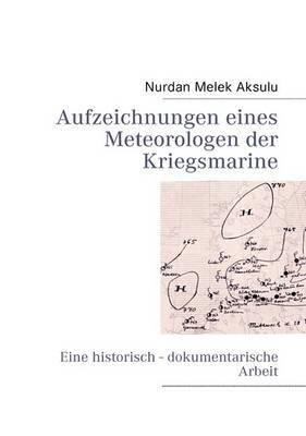 Aufzeichnungen Eines Meteorologen Der Kriegsmarine