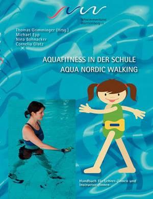 Aqua Fitness in Der Schule & Aqua Nordic Walking