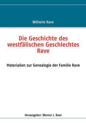 Die Geschichte Des Westflischen Geschlechtes Rave