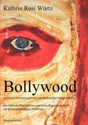 Bollywood Zwischen Erlebniswelt Und Interkultureller Imagination
