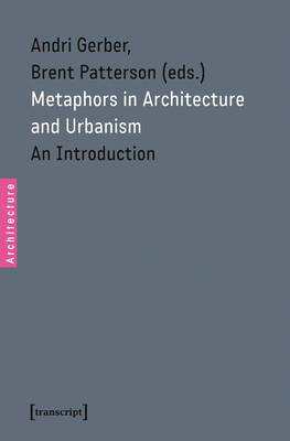 Metaphors in Architecture and Urbanism: An Introduction