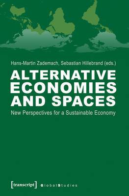 Alternative Economies and Spaces: New Perspectives for a Sustainable Economy