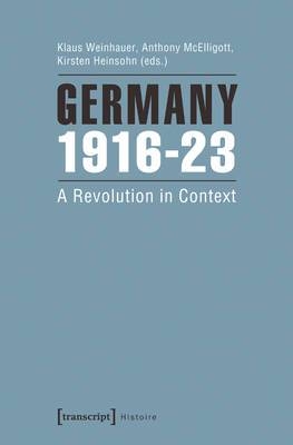 Germany 1916-23: A Revolution in Context