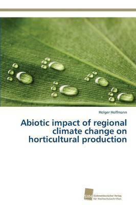 Abiotic Impact of Regional Climate Change on Horticultural Production