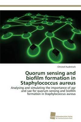 Quorum Sensing and Biofilm Formation in Staphylococcus Aureus