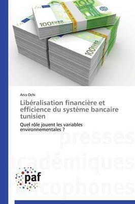 Liberalisation Financiere Et Efficience Du Systeme Bancaire Tunisien