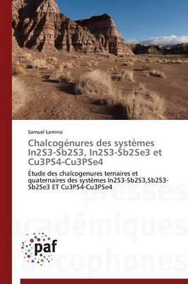 Chalcogenures Des Systemes In2s3-Sb2s3, In2s3-Sb2se3 Et Cu3ps4-Cu3pse4
