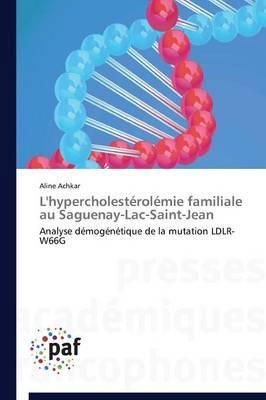 L'Hypercholesterolemie Familiale Au Saguenay-Lac-Saint-Jean