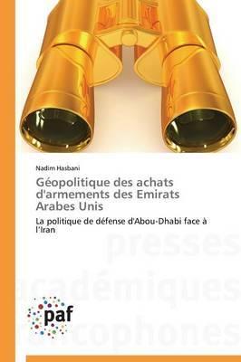 Geopolitique Des Achats D'Armements Des Emirats Arabes Unis