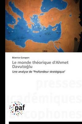 Le Monde Theorique D'Ahmet Davuto Lu