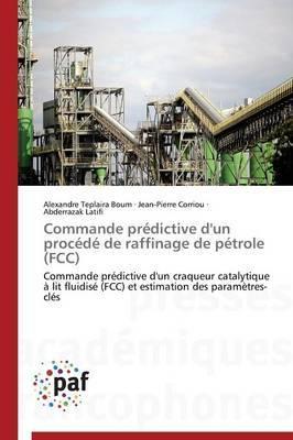 Commande Predictive D'Un Procede de Raffinage de Petrole (FCC)