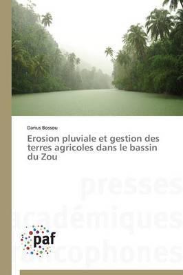 Erosion Pluviale Et Gestion Des Terres Agricoles Dans Le Bassin Du Zou