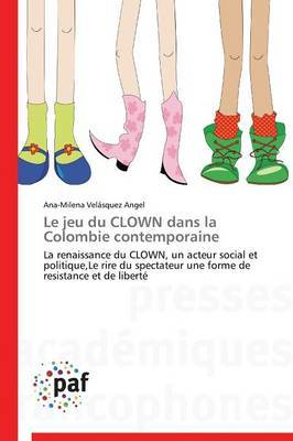 Le Jeu Du Clown Dans La Colombie Contemporaine