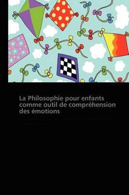 La Philosophie Pour Enfants Comme Outil de Comprehension Des Emotions