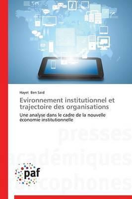 Evironnement Institutionnel Et Trajectoire Des Organisations
