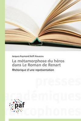 La Metamorphose Du Heros Dans Le Roman de Renart