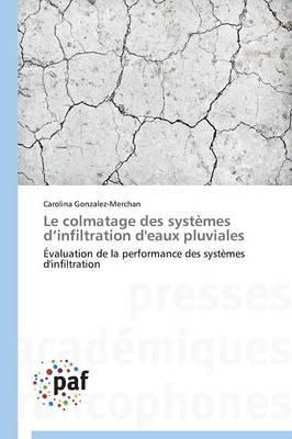 Le Colmatage Des Systemes D Infiltration D'Eaux Pluviales