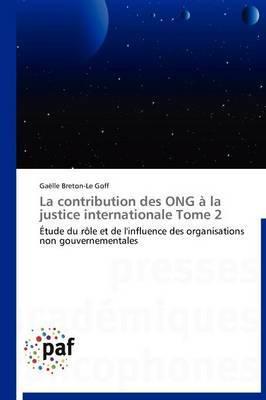 La Contribution Des Ong a la Justice Internationale Tome 2