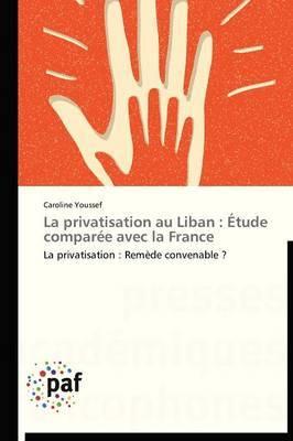 La Privatisation Au Liban: Etude Comparee Avec La France